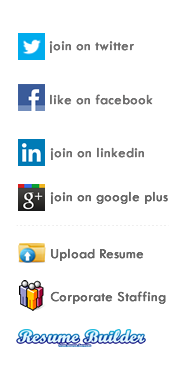 Contact us : join us on twitter, join us on linkedin, like us on facebook, Upload resume, Corporate Staffing, Resume Builder